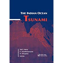 The Indian Ocean Tsunami (Balkema: Proceedings and Monographs in Engineering, Water and Earth Sciences)