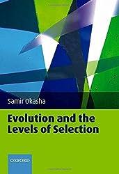 Evolution and the Levels of Selection by Samir Okasha (2006-11-16)