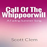 Call of the Whippoorwill: A Fading Summer Song