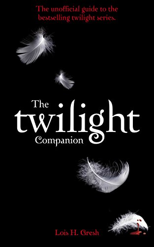 The Twilight companion : the unofficial guide to the bestselling twilight series
