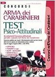 Concorsi Arma dei carabinieri. Test psico-attitudinali. Accertamenti fisio-psico-attitudinali per tutti i concorsi nell'Arma dei carabinieri