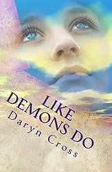 Like Demons Do (Angels Walk In Book 2)