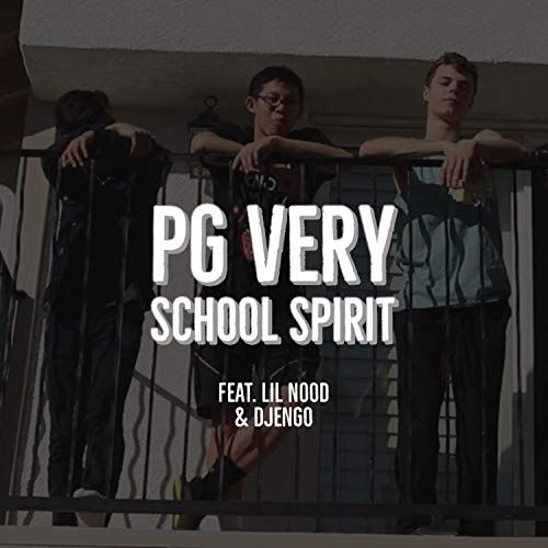 PG Very School Spirit (feat. Lil Nood & Djengo) [Explicit]