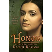 Honor: Second Novel of Rhynan: Volume 2 (Novels of Rhynan)