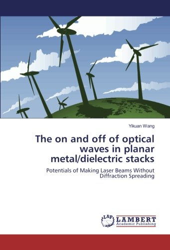 The on and off of optical waves in planar metal/dielectric stacks: Potentials of Making Laser Beams Without Diffraction Spreading -