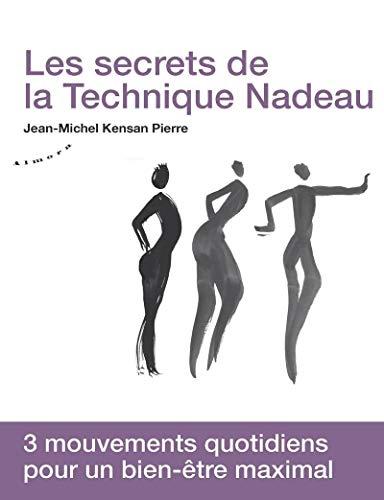 Les secrets de la technique Nadeau - Méthode canadienne de régénération holistique par Jean-michel Pierre