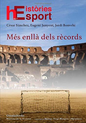 Històries de l'esport: Més enllà dels rècords (Història de la Societat)