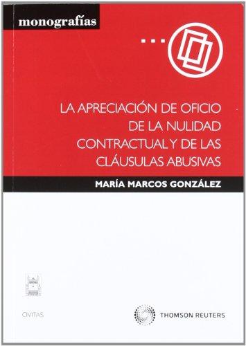 La apreciación de oficio de la nulidad contractual y de las cláusulas abusivas (Monografía) por María Marcos González