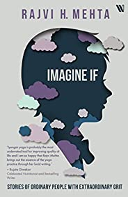 Imagine If: Stories of Ordinary People with Extraordinary Grit