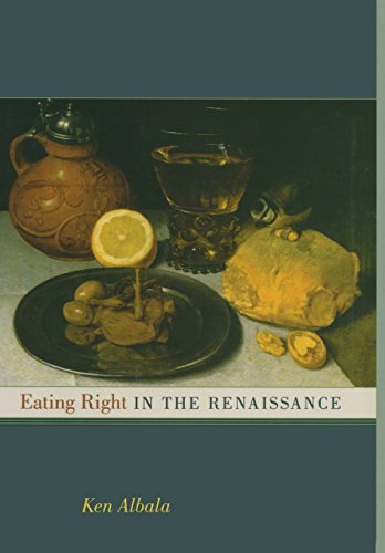 Eating Right in the Renaissance (California Studies in Food and Culture, Band 2)