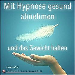 Mit Hypnose Gesund Abnehmen Und Das Gewicht Halten.