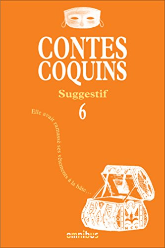 Contes coquins 6 - Suggestif par COLLECTIF