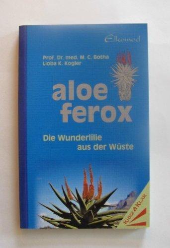 Aloe Ferox - Die Wunderlilie aus der Wüste -