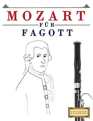 Mozart für Fagott: 10 Leichte Stücke für Fagott Anfänger Buch