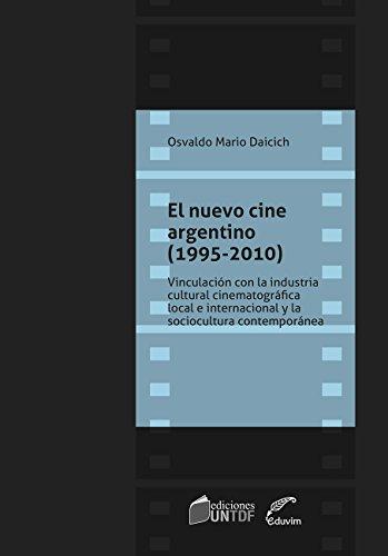 El nuevo cine argentino (1995-2010). Vinculación con la industria cinematográfica local e internacional y la sociocultura contemporánea (JQKA)