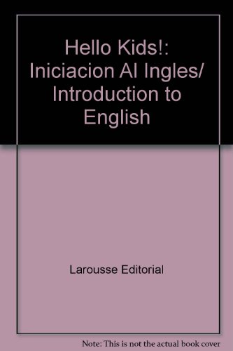 Hello Kids!: Iniciacion Al Ingles/Introduction to English