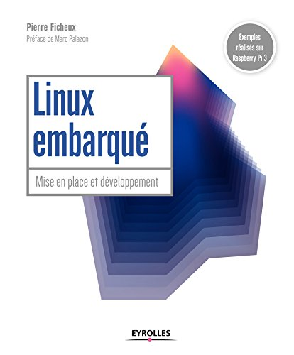 Linux embarqué: Mise en place et développement - Préface de Marc Palazon