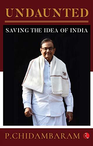 Undaunted : Saving the Idea of India