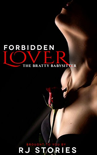 Forbidden Lover: The Bratty Babysitter: M/F Taboo First Time Romance