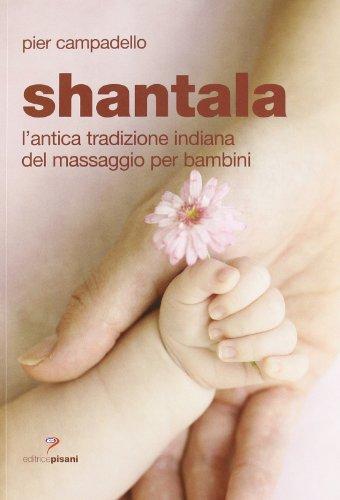 Shantala. L'antica tradizione indiana del massaggio per bambini