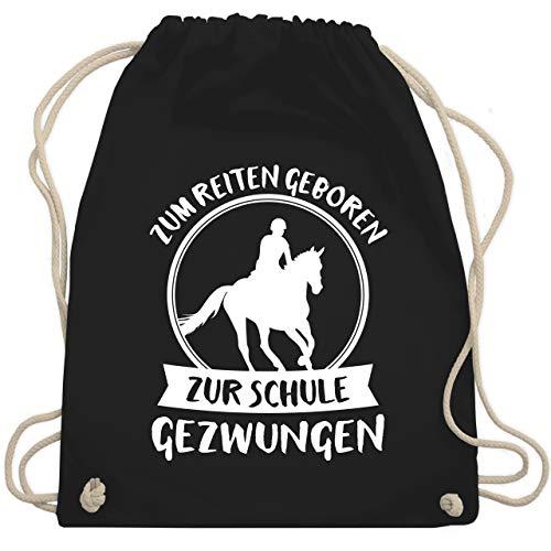 Sprüche Kind - Zum Reiten geboren zur Schule gezwungen - Unisize - Schwarz - WM110 - Turnbeutel & Gym Bag (Reiten Kinder)