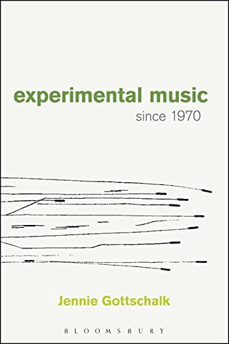 Experimental Music Since 1970 por Jennie Gottschalk