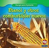 Image de Etanol y otros combustibles nuevos/Ethanol and Other New Fuels (Energia Para El Presente/Energy for Today)