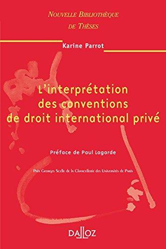 L'interprétation des conventions de droit international privé. Volume 58: Nouvelle Bibliothèque de Thèses