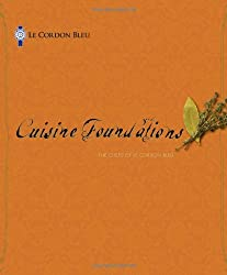 Cuisine Foundations: The Chefs of Le Cordon Bleu