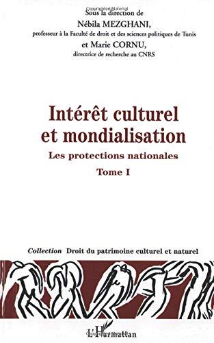 Intérêt culturel et mondialisation : Tome 1, Les protections nationales par Marie Cornu