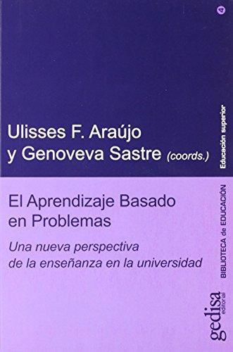 El Aprendizaje Basado En Problemas (Biblioteca Educacion) de Genoveva Sastre Vilarrasa (11 feb 2013) Tapa blanda