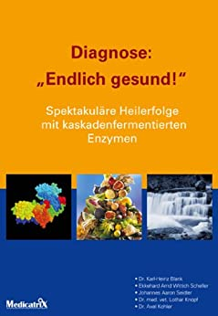 "Diagnose: ""Endlich gesund!"" von [Johannes Aaron Seidler, Doktor Karl-Heinz Blank, Ekkehard Arnd Wittich Scheller, Dr. med. vet. Lothar Knopf, Dr. Axel Kohler]"