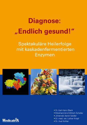 "Diagnose: ""Endlich gesund!"""