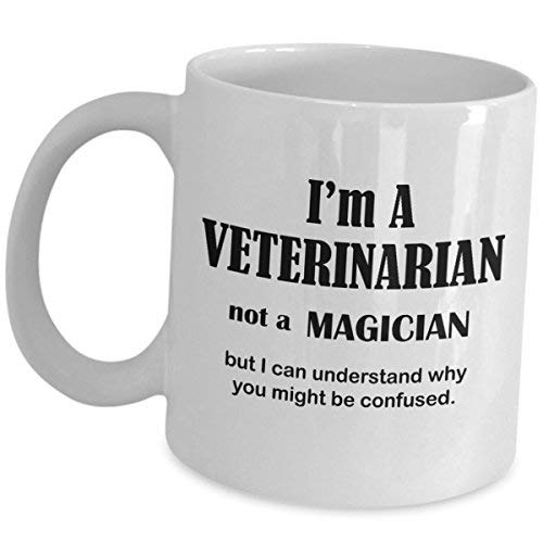 Vet Coffee Mug Veterinarian Funny Gifts Not A Magician Doctor of Veterinary Medicine Cup Pet Dog Cat Animal Physician Surgeon Physiology Inspirational Graduation Cute Gag Gift