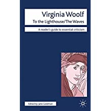 Virginia Woolf: To the Lighthouse, the Waves