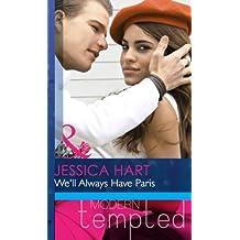 We'll Always Have Paris (Mills & Boon Modern Heat) (English Edition)