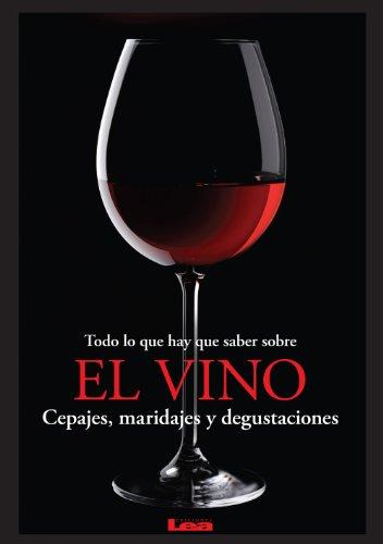 Todo lo que hay que saber sobre el vino, Cepajes, maridajes y degustaciones por Eduardo Casalins