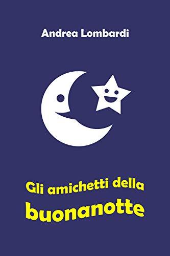 Gli Amichetti Della Buonanotte Fiabe Per Bambini Italian Edition