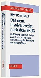Das neue Insolvenzrecht nach dem ESUG: Einführung und Materialien zum Gesetz zur weiteren Erleichterung der Sanierung von Unternehmen (Aktuelles Recht für die Praxis)