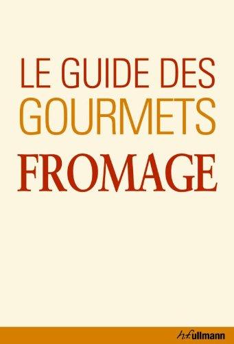 Le Guide des Gourmets - Fromage par Brigitte Engelmann