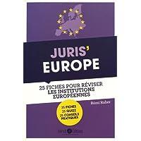 Juris' Europe: 25 fiches pour comprendre et réviser les institutions européennes