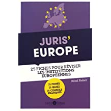 Juris' Europe : 25 fiches pour comprendre et réviser les institutions européennes