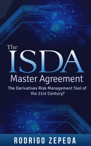 The ISDA Master Agreement: The Derivatives Risk Management Tool of the 21st Century? (English Edition)