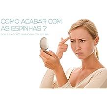 Como acabar com as espinhas (Portuguese Edition)