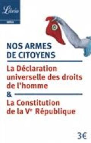 Nos armes de citoyens : La Constitution de la Ve République & la Déclaration universelle des droits de l'homme