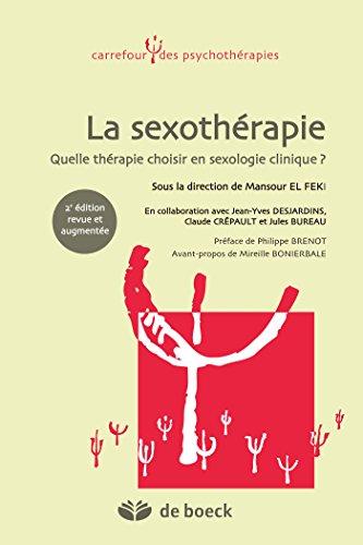 La sexothérapie : Quelle thérapie choisir en sexologie clinique ? (Carrefour des psychothérapies) par Mansour El Feki
