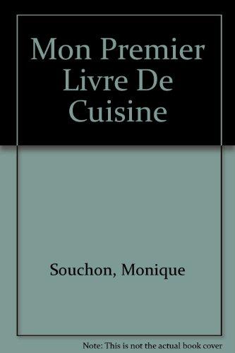 MON PREMIER LIVRE DE CUISINE par Monique Souchon
