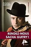 Rendez-nous Sacha Guitry !