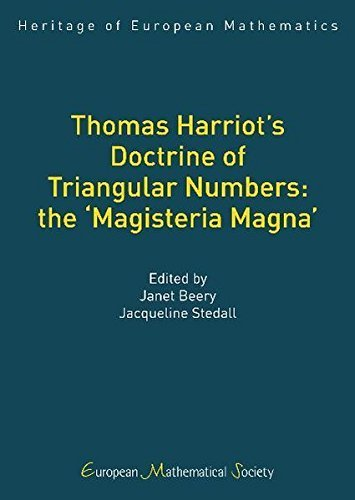 Thomas Harriot's Doctrine of Triangular Numbers: the `Magisteria Magna' (Heritage of European Mathematics) by Janet Beery and Jacqueline Stedall (2008-11-15)