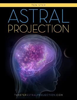 Ten Step Astral Projection (English Edition) par [King, James]